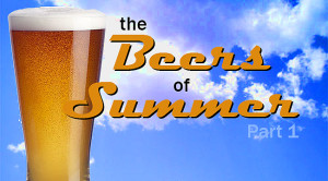 The Beers of Summer Part 1