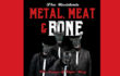 Metal, Meat & Bone